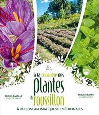 A la conquête des plantes à parfum, aromatiques et médicinales du Roussillon (PPAM)