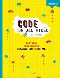 Code ton jeu vidéo : 10 étapes pour débuter en Scratch en en HTML