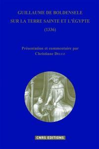Sur la Terre sainte et l'Egypte (1336) = Liber de quibusdam ultramarinis partibus (1336)