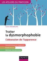 Traiter la dysmorphophobie : l'obsession de l'apparence