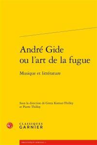 André Gide ou L'art de la fugue : musique et littérature