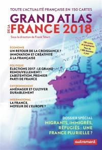Grand atlas de la France 2018 : toute l'actualité française en 150 cartes