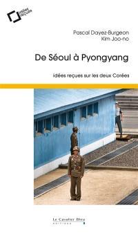 De Séoul à Pyongyang : idées reçues sur les deux Corées