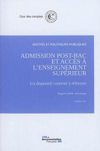Admission post-bac et accès à l'enseignement supérieur : un dispositif contesté à réformer : entités et politiques publiques, octobre 2017