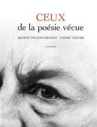 Ceux de la poésie vécue : Ernest Pignon-Ernest