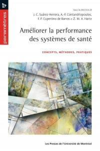 Améliorer la performance des systèmes de santé  : concepts, méthodes, pratiques