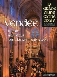 Vendée : Luçon, Maillezais, Saint-Laurent-sur-Sèvre