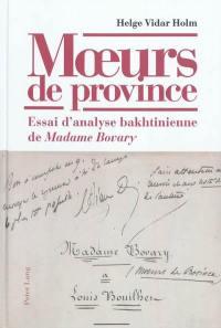 Moeurs de province : essai d'analyse bakhtinienne de Madame Bovary