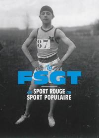 La FSGT : du sport rouge au sport populaire