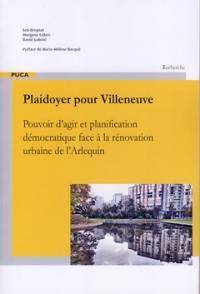 Plaidoyer pour Villeneuve : pouvoir d'agir et planification démocratique face à la rénovation urbaine de l'Arlequin