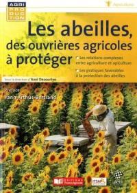 Les abeilles, des ouvrières agricoles à protéger : les relations complexes entre agriculture et apiculture, les pratiques favorables à la protection des abeilles