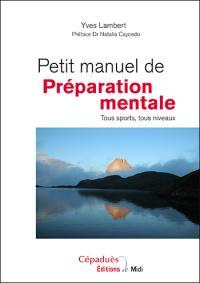 Petit manuel de préparation mentale : tous sports, tous niveaux