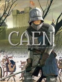 Caen. Volume 1, De Guillaume le Conquérant à la guerre de Cent Ans