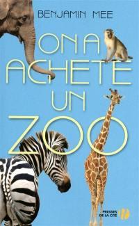 On a acheté un zoo : document