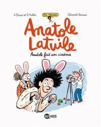 Un roman Anatole Latuile. Volume 2, Anatole fait son cinéma