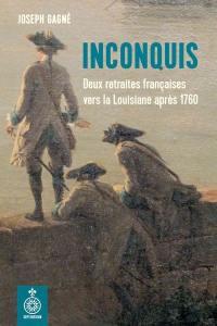 Inconquis  : deux retraites françaises vers la Louisiane après 1760