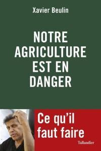 Notre agriculture est en danger : ce qu'il faut faire