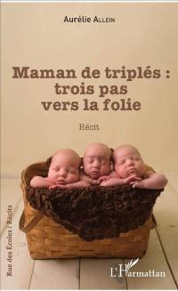 Maman de triplés : trois pas vers la folie