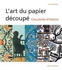 L'art du papier découpé : cinq siècles d'histoire