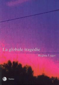 La globale tragédie ou Il était une fois... le monde