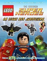 Lego DC comics super heroes : la ligue des justiciers : l'album des autocollants