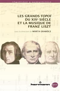 Les grands topoï du XIXe siècle et la musique de Franz Liszt