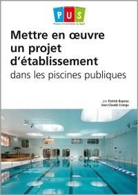 Mettre en oeuvre un projet d'établissement dans les piscines publiques