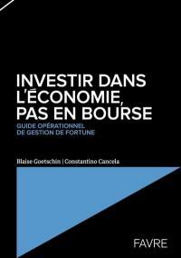 Investir dans l'économie, pas en bourse