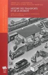 Histoire des transports et de la mobilité : entre concurrence modale et coordination (de 1918 à nos jours) = Transport and mobility history : between modal competition and coordination (from 1918 to the present)