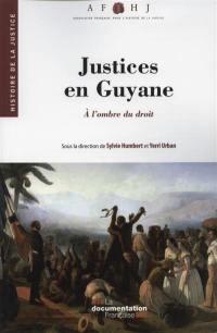 Justices en Guyane : à l'ombre du droit