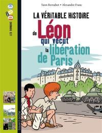 La véritable histoire de Léon, qui vécut la libération de Paris