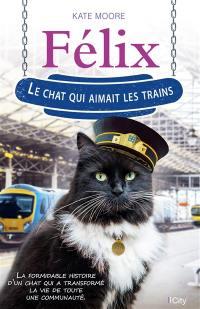 Felix, le chat qui aimait les trains