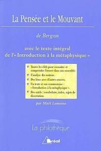 La pensée et le mouvant, Henri Bergson : avec le texte intégral de l'introduction à la métaphysique
