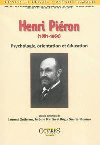 Henri Piéron (1881-1964) : psychologie, orientation et éducation
