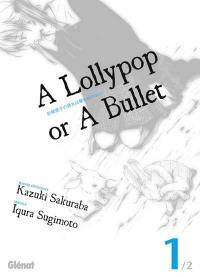 A lollypop or a bullet. Volume 1, A lollypop or a bullet