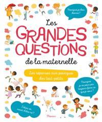Les grandes questions de la maternelle : les réponses aux questions des tout-petits