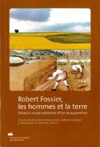 Robert Fossier, les hommes et la terre