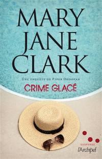 Une enquête de Piper Donovan, Crime glacé