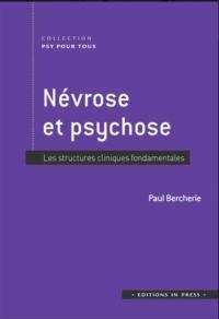 Névrose et psychose : les structures cliniques fondamentales