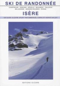 Ski de randonnée : Isère : Chartreuse, Vercors, Dévoluy, Beaumont, Taillefer, Belledonne, Grandes Rousses, Ecrins