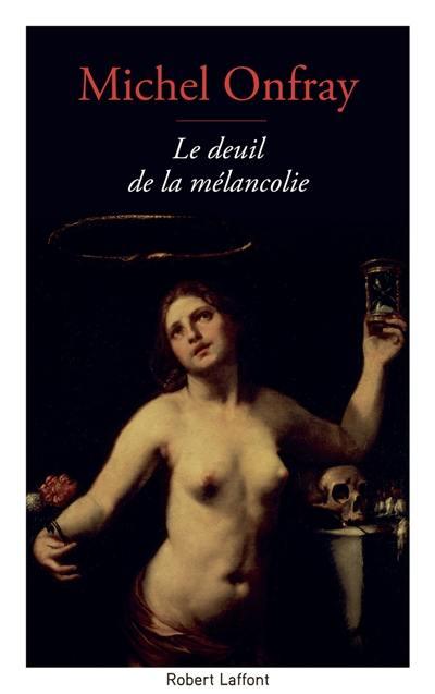 Le deuil de la mélancolie : récit intime