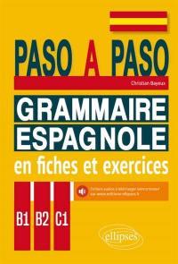Paso a paso : grammaire espagnole en fiches et exercices : B1-B2-C1