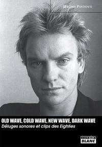 Old wave, cold wave, new wave, dark wave