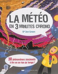 La météo en 3 minutes chrono : 30 phénomènes fascinants à lire en un rien de temps !
