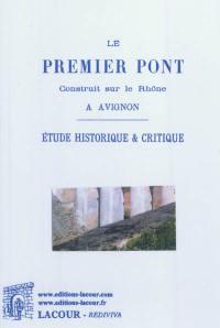 Le premier pont construit sur le Rhône à Avignon