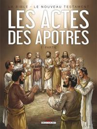 Les Actes des Apôtres. Volume 1, Les Actes des Apôtres