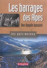 Les barrages des Alpes : une épopée humaine