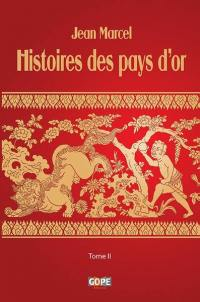 Histoires des pays d'or. Volume 2,