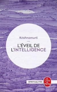 L'éveil de l'intelligence : textes enregistrés aux États-Unis, en Inde, en Suisse et en Grande-Bretagne