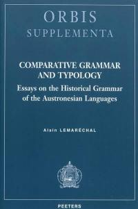 Comparative grammar and typology : essays on the historical grammar of the Austronesian languages